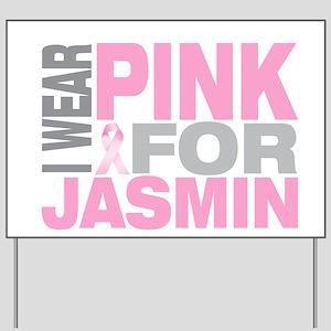 I wear pink for Jasmin Yard Sign