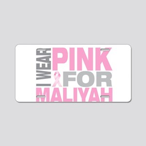I wear pink for Maliyah Aluminum License Plate