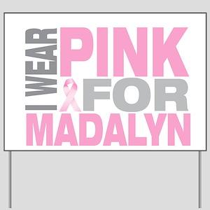 I wear pink for Madalyn Yard Sign