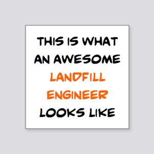 """awesome landfill engineer Square Sticker 3"""" x 3"""""""