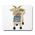 Funny Goats - Totes MaGoats Mousepad