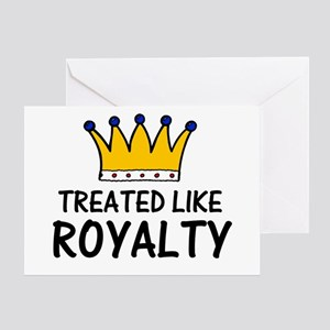 Treat like the queen greeting cards cafepress treated like royalty greeting card m4hsunfo Choice Image
