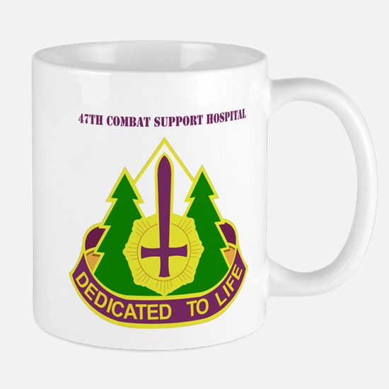 DUI - 47th Combat Support Hospital with Text Mug