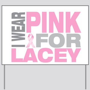 I wear pink for Lacey Yard Sign