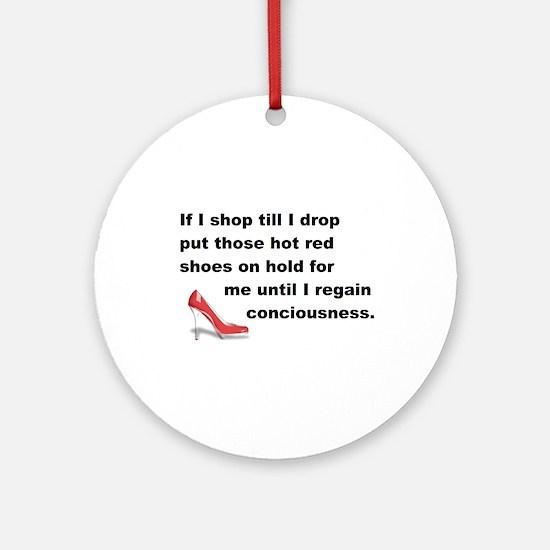 Shop Till I Drop Ornament (Round)