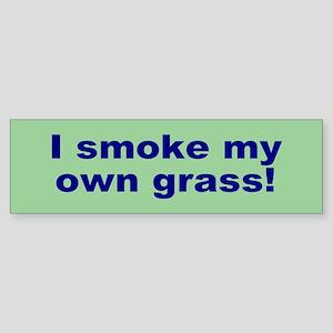 smoke grass... Bumper Sticker