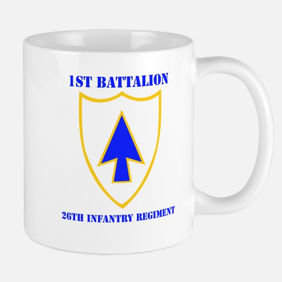 DUI - 1st Bn - 26th Infantry Regt with Text Mug