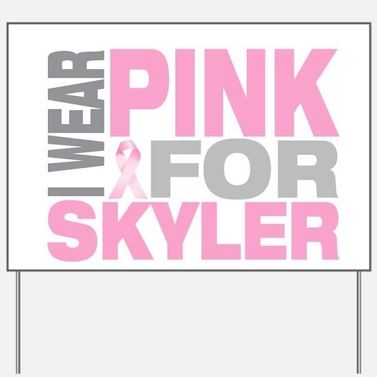 I wear pink for Skyler Yard Sign
