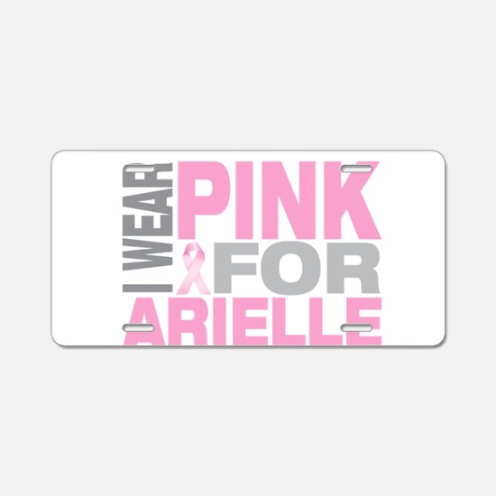 I wear pink for Arielle Aluminum License Plate