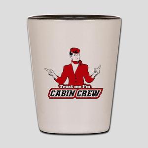 Trust Me I'm Cabin Crew Shot Glass