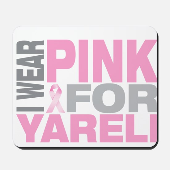 I wear pink for Yareli Mousepad