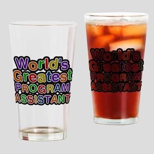 Worlds Greatest PROGRAM ASSISTANT Drinking Glass