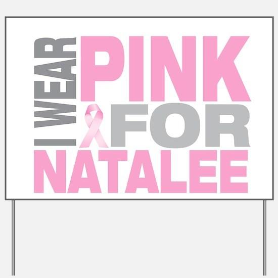 I wear pink for Natalee Yard Sign