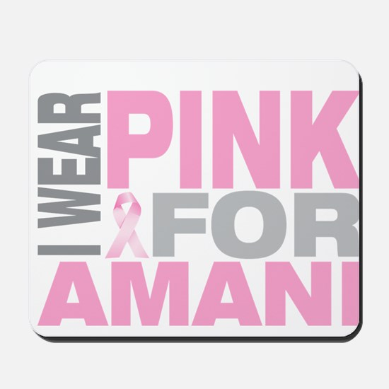 I wear pink for Amani Mousepad