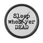 Sleep When Yer Dead Large Wall Clock