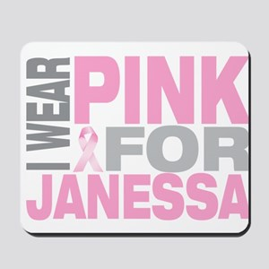 I wear pink for Janessa Mousepad