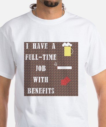 Full-time Job with Benefits White T-Shirt