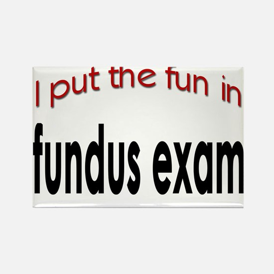 I put the fun in fundus exam Rectangle Magnet