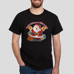 SANTA LOVES ME THIS MUCH! Dark T-Shirt