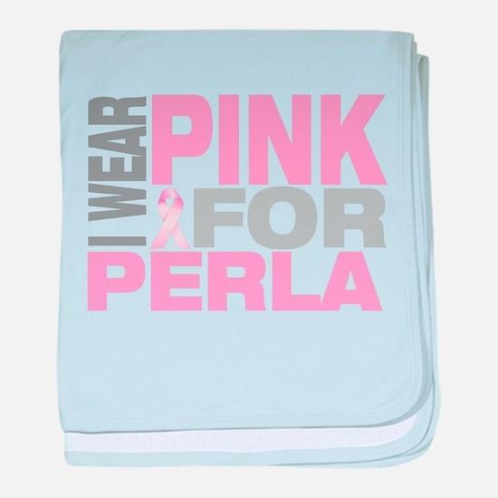 I wear pink for Perla baby blanket