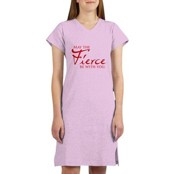 May the Fierce Be With You Women's Nightshirt