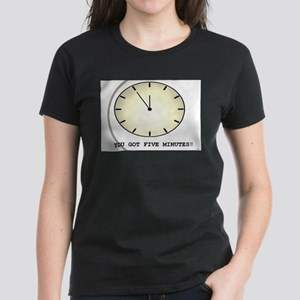 Jmcks You Got Five Mins Women's Dark T-Shirt