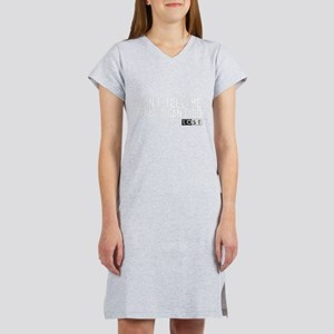 Don't Tell Me What I Can't Do Women's Nightshirt