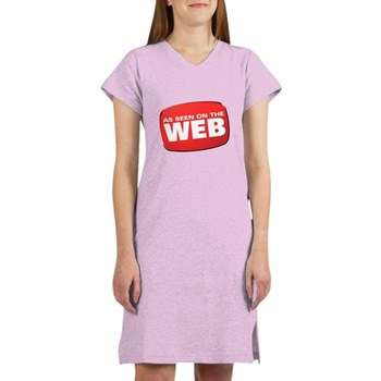 As Seen on the Web Women's Nightshirt