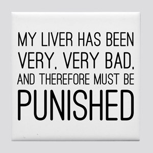'My Liver Must Be Punished' Tile Coaster