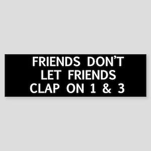 """""""Friends Don't Let Friends single Bumper Stic"""