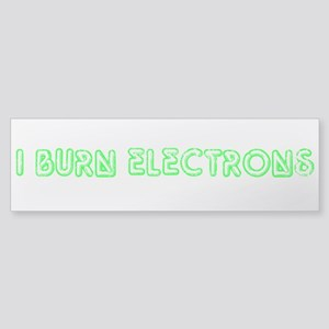 I Burn Electrons Green Neon Sticker (Bumper)