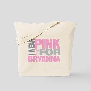 I wear pink for Bryanna Tote Bag