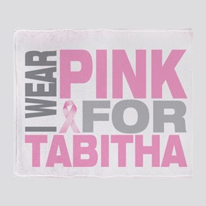 I wear pink for Tabitha Throw Blanket
