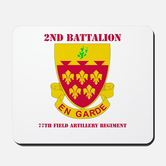 DUI - 2nd Bn - 77th FA Regt with Text Mousepad