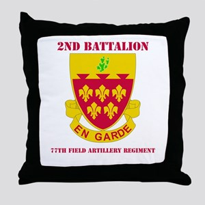 DUI - 2nd Bn - 77th FA Regt with Text Throw Pillow