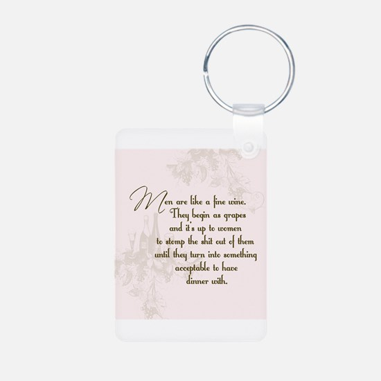 Men are like wine Keychains