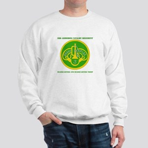 HQ and HQ Troop, 3rd ACR with Text Sweatshirt