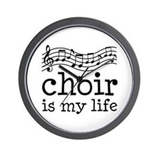 Choir is My Life Music Gift Wall Clock