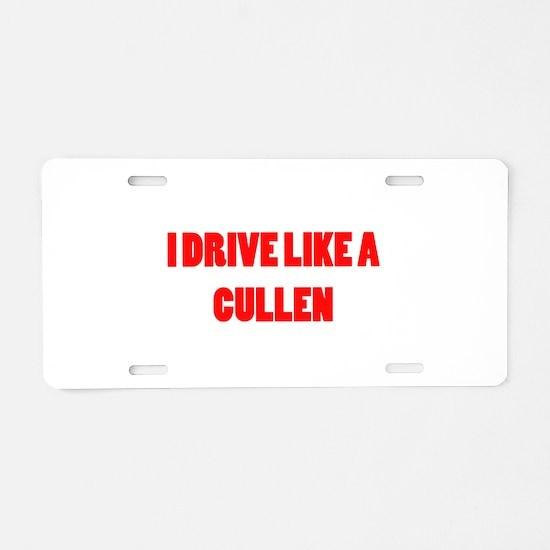 I drive like a Cullen Aluminum License Plate