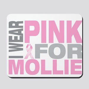 I wear pink for Mollie Mousepad