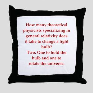 funny physics joke Throw Pillow