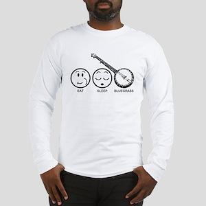 Eat Sleep Bluegrass Long Sleeve T-Shirt