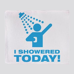 I Showered Today! Throw Blanket