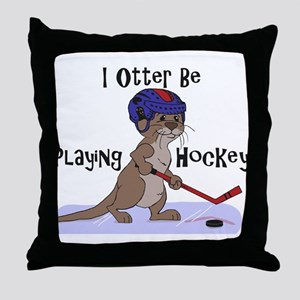 I Otter Be Playing Hockey Throw Pillow