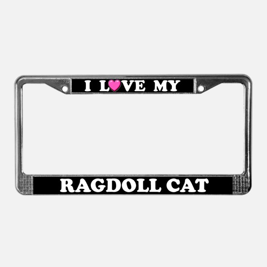 I Love My Ragdoll Cat License Plate Frame