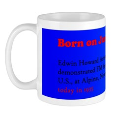 Mug: Edwin Howard Armstrong first demonstrated FM