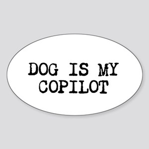 Dog is my Copilot Sticker (Oval)