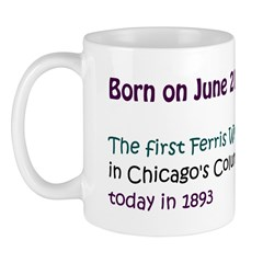 Mug: First Ferris Wheel premiered, in Chicago's Co
