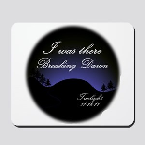 Breaking Dawn I was there... Mousepad
