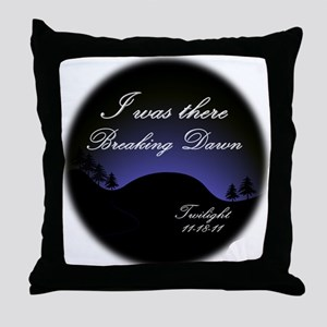 Breaking Dawn I was there... Throw Pillow